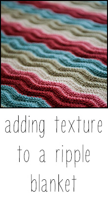 adding texture to a ripple blanket tutorial