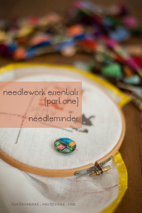 needlework essentials (part one of three) - needle minder